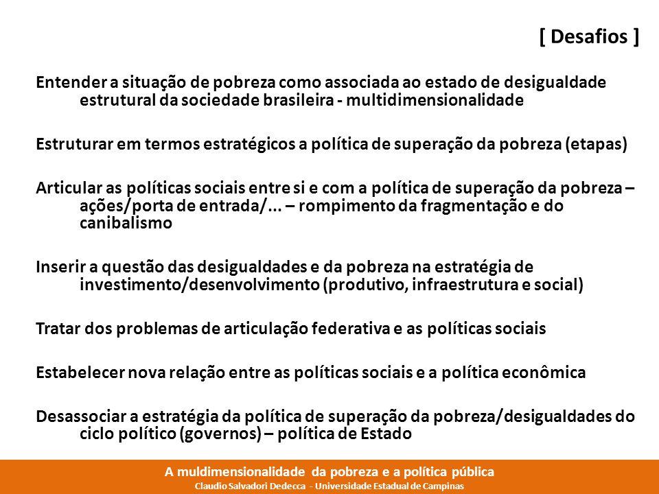 [ Desafios ] Entender a situação de pobreza como associada ao estado de desigualdade estrutural da sociedade brasileira - multidimensionalidade.